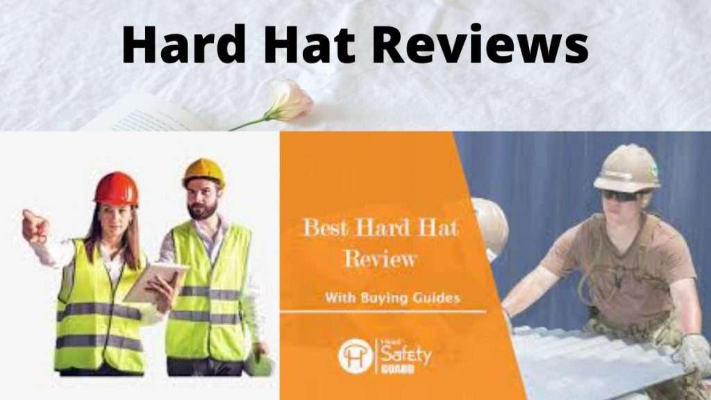 Hard Hat Reviews