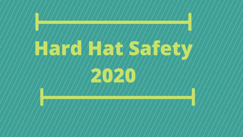 Hard Hat Safety 2020