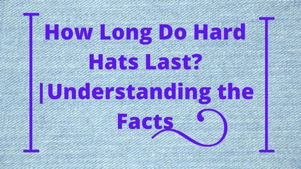 How Long Do Hard Hats Last_ _Understanding the Facts