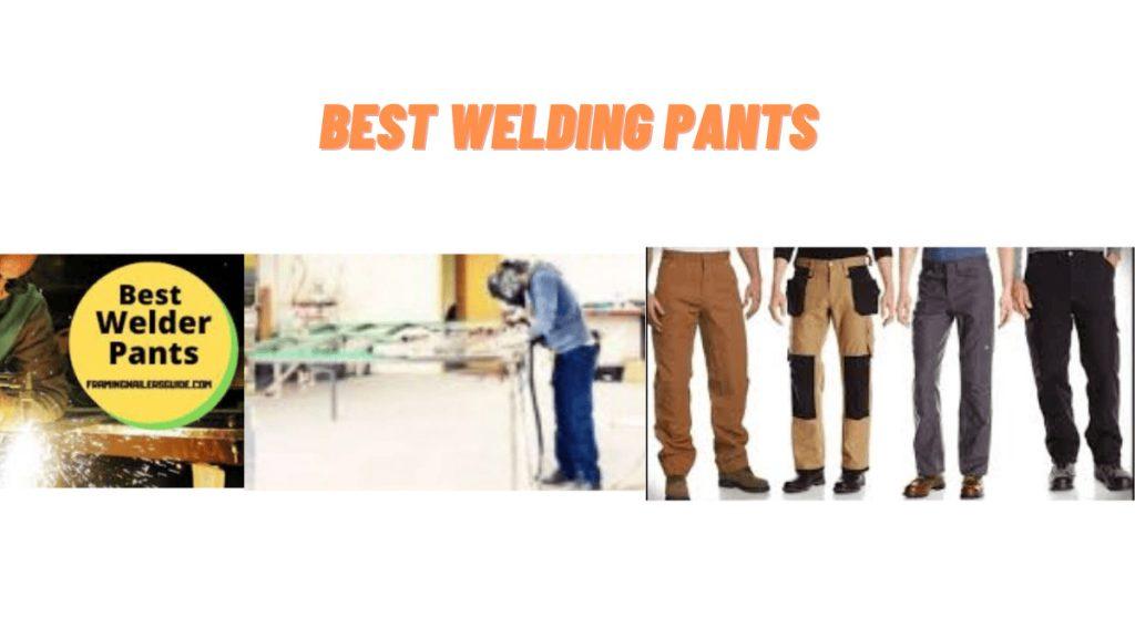 Best Welding Pants