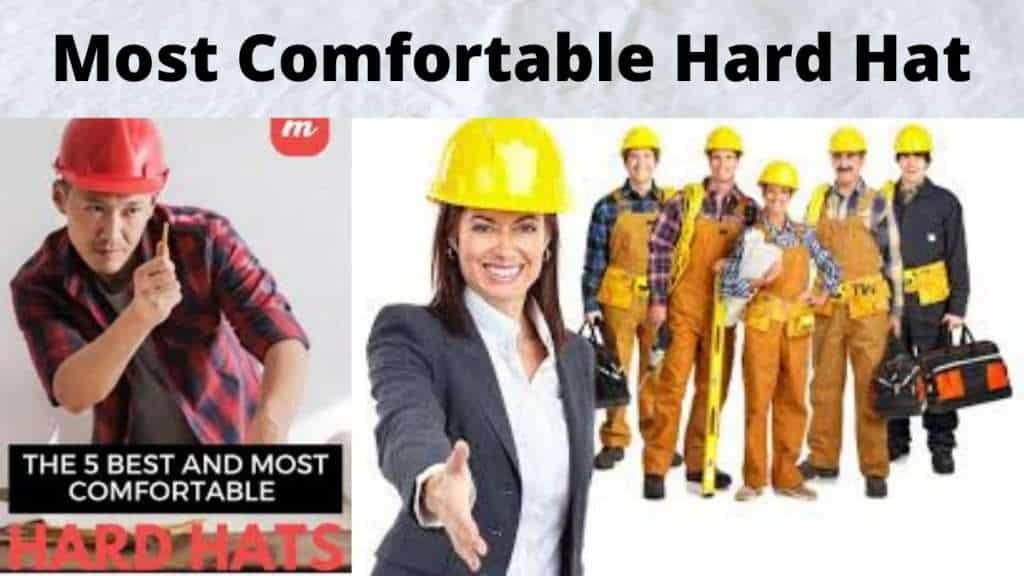Most Comfortable Hard Hat