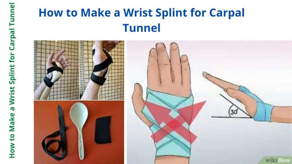 How to Make a Wrist Splint for Carpal Tunnel